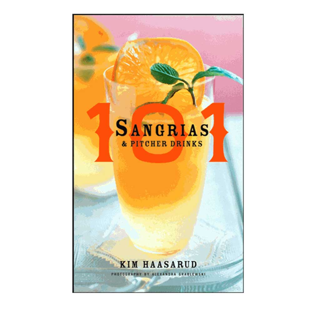 Sangria Recipe Book.  101 Sangria & Pitcher Drinks